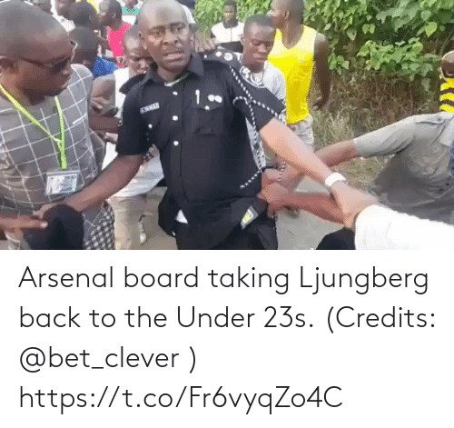 bet: Arsenal board taking Ljungberg back to the Under 23s. (Credits: @bet_clever )  https://t.co/Fr6vyqZo4C