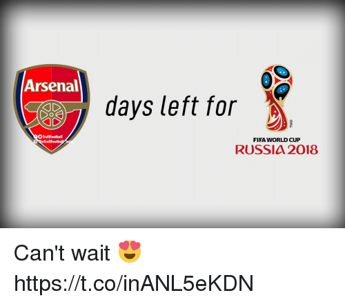 Arsenal, Fifa, and Memes: Arsenal  days left for  TrollFootball  eTrollFootba  FIFA WORLD CUP  RUSSIA 2018 Can't wait 😍 https://t.co/inANL5eKDN