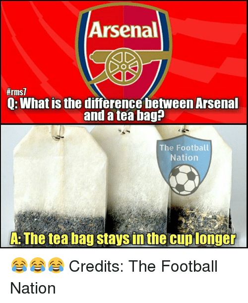 tea bagging: Arsenal  ffrms7  Q: What is the differencebetweenArsenal  and a tea bag?  The Football  Nation  A: The tea bag staysinthe cup longer 😂😂😂  Credits: The Football Nation
