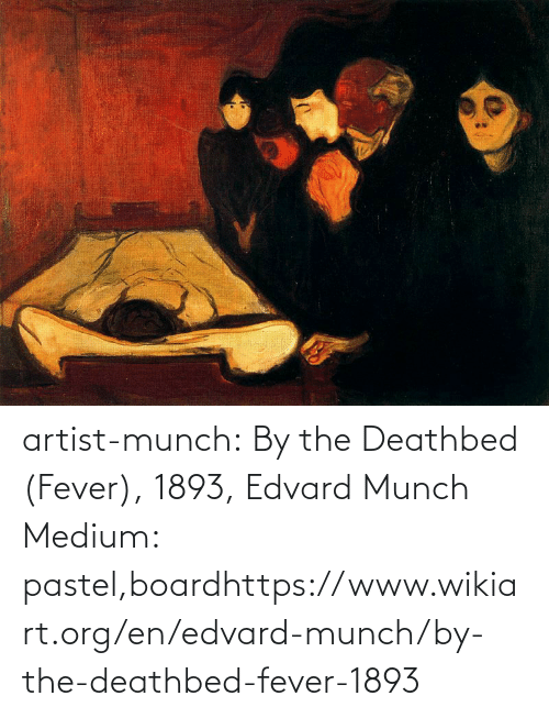 org: artist-munch: By the Deathbed (Fever), 1893, Edvard Munch Medium: pastel,boardhttps://www.wikiart.org/en/edvard-munch/by-the-deathbed-fever-1893