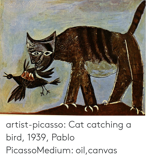 Tumblr, Blog, and Canvas: artist-picasso:  Cat catching a bird, 1939, Pablo PicassoMedium: oil,canvas