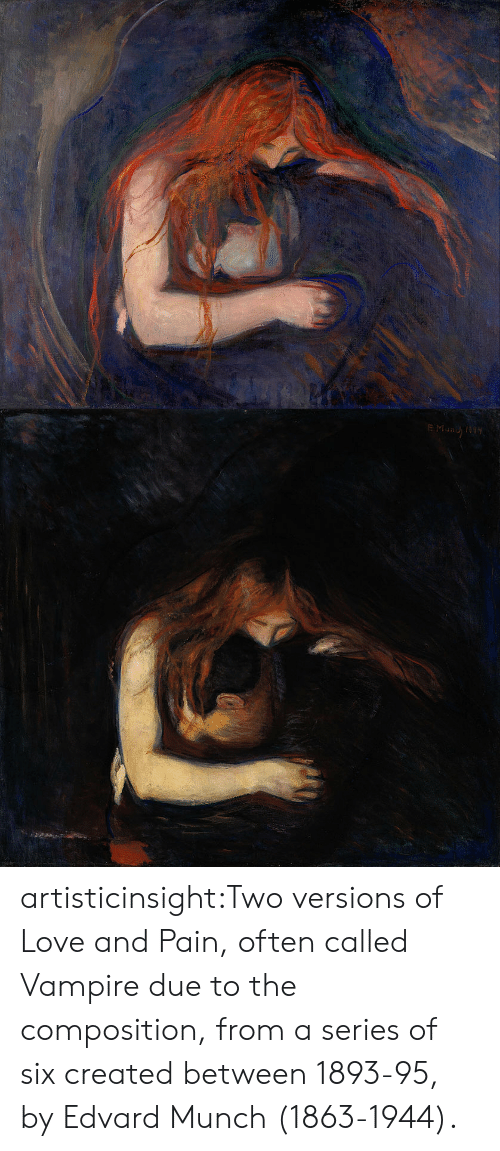 vampire: artisticinsight:Two versions of Love and Pain, often called Vampire due to the composition, from a series of six created between 1893-95, by Edvard Munch (1863-1944).