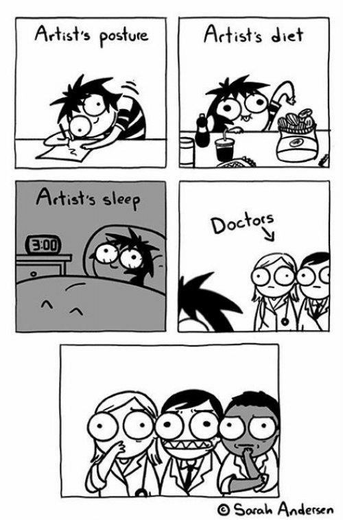 Memes, Diet, and Sleep: Artists posture  Artists diet  Adtist's sleep  Doctors  300  OSorah Andersen
