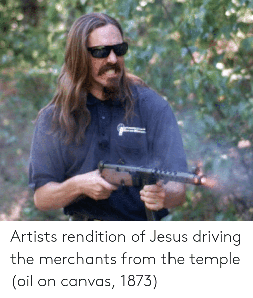 Driving, Jesus, and Canvas: Artists rendition of Jesus driving the merchants from the temple (oil on canvas, 1873)