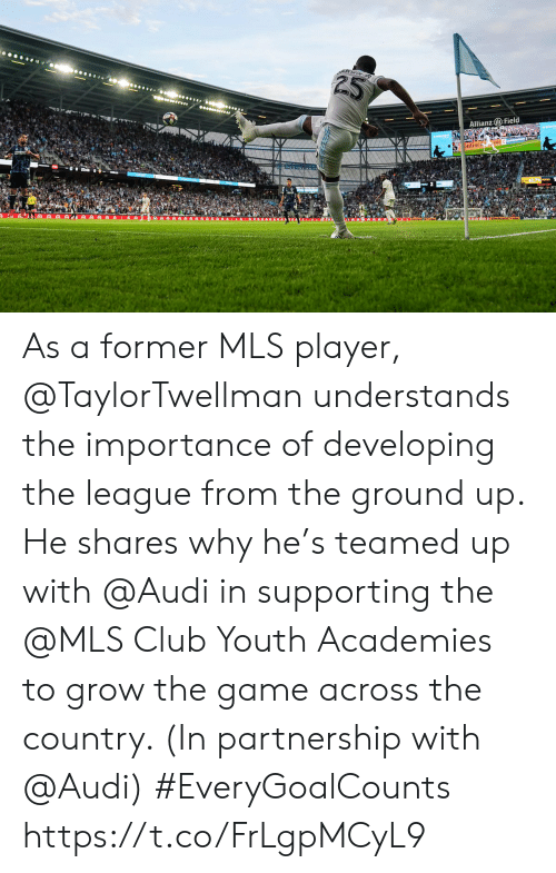 The League: ARWIN  Allianz Field  intine As a former MLS player, @TaylorTwellman understands the importance of developing the league from the ground up.  He shares why he's teamed up with @Audi in supporting the @MLS Club Youth Academies to grow the game across the country. (In partnership with @Audi) #EveryGoalCounts https://t.co/FrLgpMCyL9
