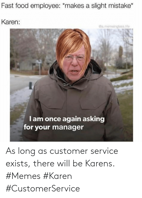 service: As long as customer service exists, there will be Karens. #Memes #Karen #CustomerService