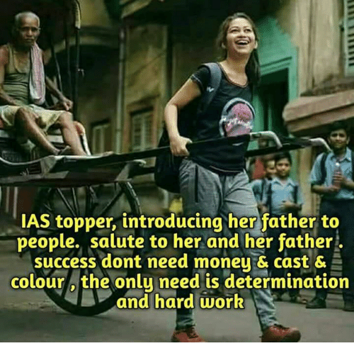 Memes, Work, and Success: AS topper, introducing her father to  people. salute to her and her father  success dont need moneu & cast &  colouro the onlu need is determination  and hard work