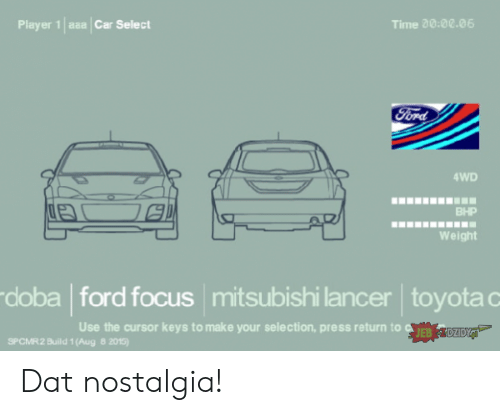 Selection: asa Car Select  Time 20:00.06  Player 1  Ford  4WD  BHP  Weight  doba ford focus mitsubishi lancer toyota c  Use the cursor keys to make your selection, press return to EB  DZIDYJ  SPCMR2 Build 1 (Aug 8 2015) Dat nostalgia!