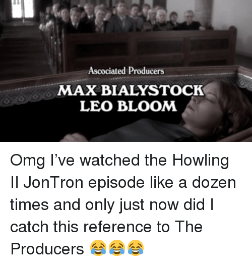 jontron: Ascociated Producers  MAX BIALYSTOCK  LEO BLOOM <p>Omg I&rsquo;ve watched the Howling II JonTron episode like a dozen times and only just now did I catch this reference to The Producers 😂😂😂</p>