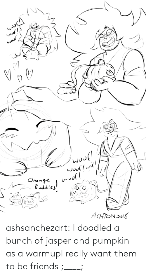A Bunch Of: ashsanchezart:  I doodled a bunch of jasper and pumpkin as a warmupI really want them to be friends ;____;