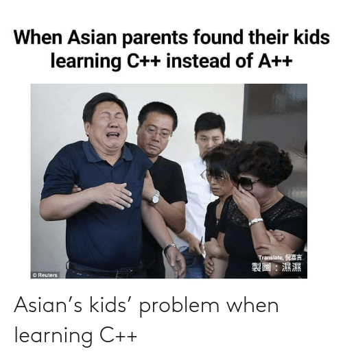 Asian: Asian's kids' problem when learning C++