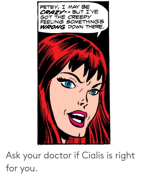 ask: Ask your doctor if Cialis is right for you.