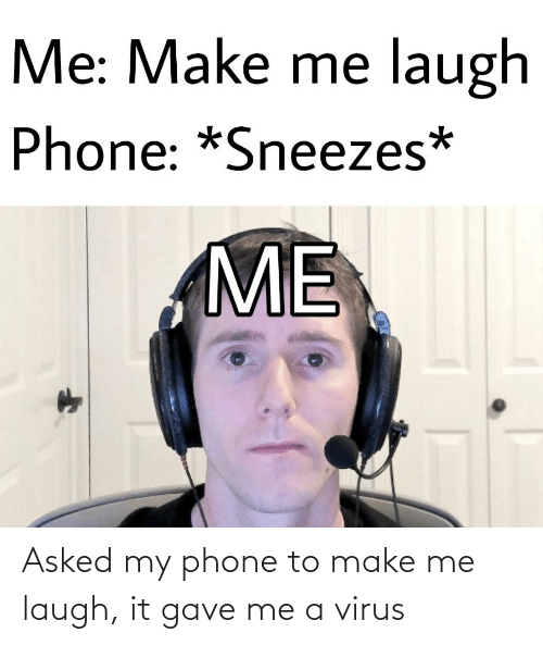 make me laugh: Asked my phone to make me laugh, it gave me a virus