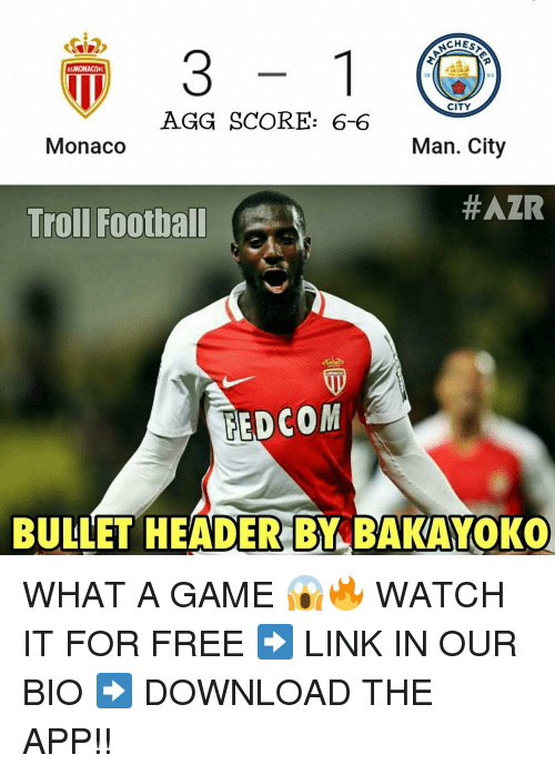 agg: ASMONACOFc  CITY  AGG SCORE: 6-6  Monaco  Man. City  HAZR  Troll Football  REDCOM  BULLET HEADER BY BAKAYOKO WHAT A GAME 😱🔥 WATCH IT FOR FREE ➡️ LINK IN OUR BIO ➡️ DOWNLOAD THE APP!!