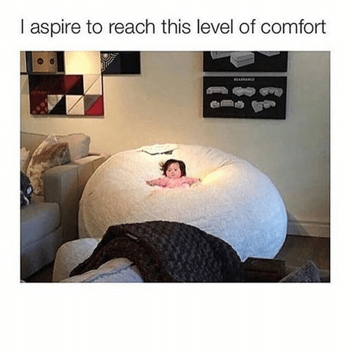 Reach, Level, and This: aspire to reach this level of comfort