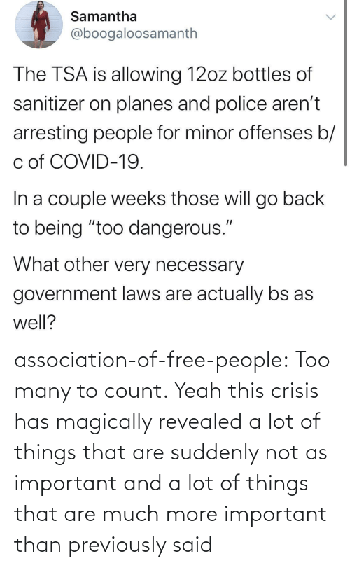 Previously: association-of-free-people:  Too many to count.     Yeah this crisis has magically revealed a lot of things that are suddenly not as important and a lot of things that are much more important than previously said