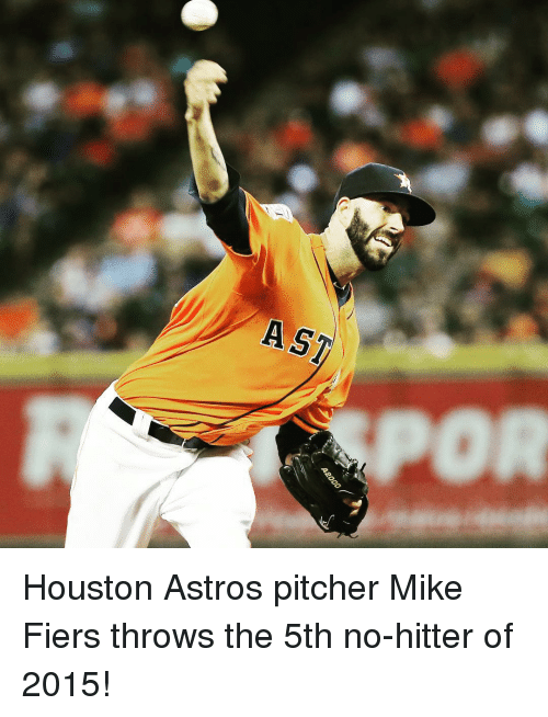 Sports, Astros, and Houston: AST Houston Astros pitcher Mike Fiers throws the 5th no-hitter of 2015!