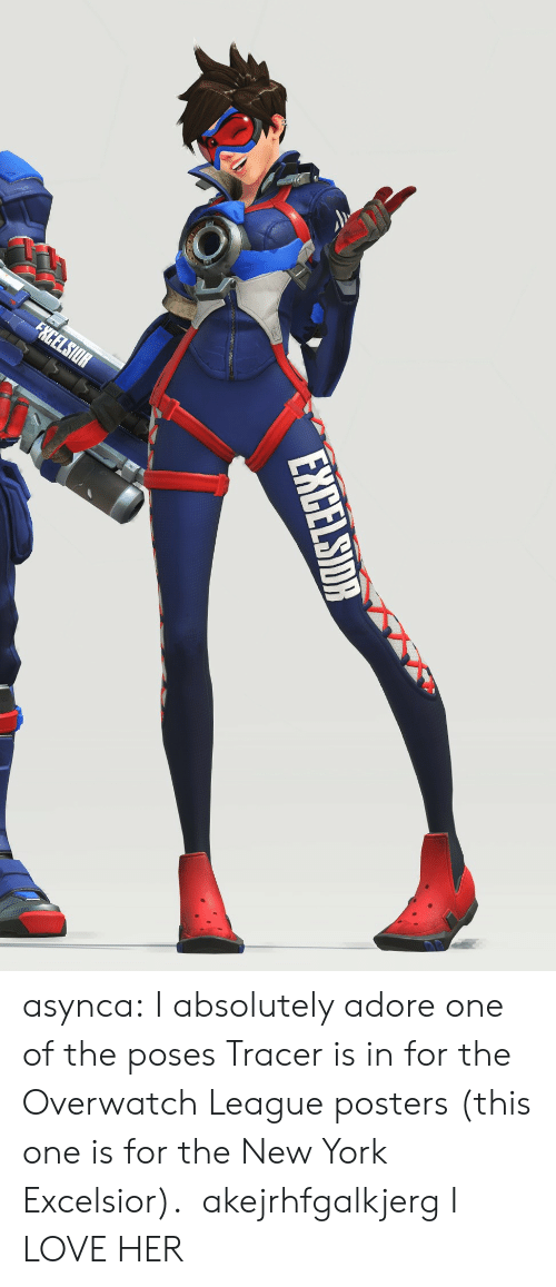 Love, New York, and Tumblr: asynca:  I absolutely adore one of the poses Tracer is in for the Overwatch League posters (this one is for the New York Excelsior).  akejrhfgalkjerg I LOVE HER