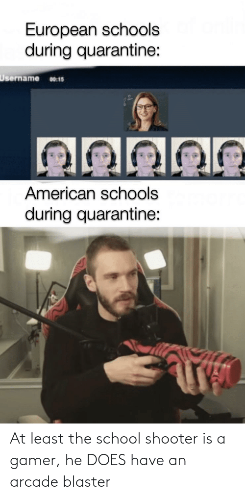 School Shooter: At least the school shooter is a gamer, he DOES have an arcade blaster