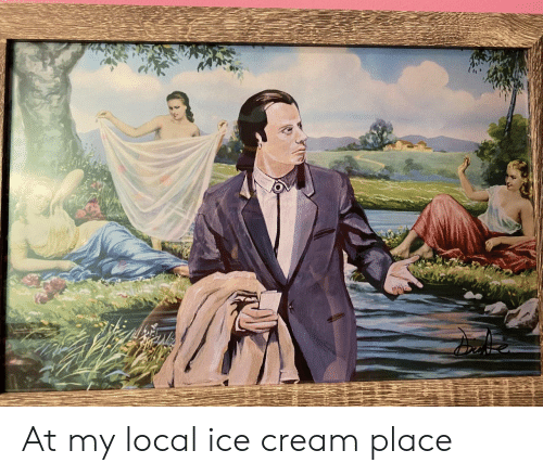 local: At my local ice cream place