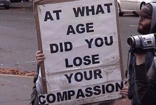 Compassion: AT WHAT  AGE  DID YOU  LOSE  YOUR  COMPASSION
