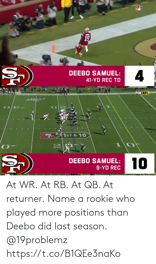 played: At WR. At RB. At QB.  At returner.  Name a rookie who played more positions than Deebo did last season. @19problemz https://t.co/B1QEe3naKo