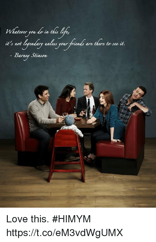 rot: atever you do in  it's rot layeadursg  Barngy Stiasoe  rini are there te ste iu.  td see it. Love this. #HIMYM https://t.co/eM3vdWgUMX