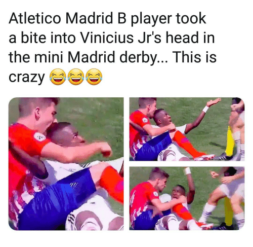 derby: Atletico Madrid B player took  a bite into Vinicius Jr's head in  the mini Madrid derby... This is