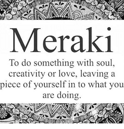 Memes, 🤖, and Atp: ATP  Meraki  To do something with soul  creativity or love, leaving a  piece of yourself in to what you  are doing