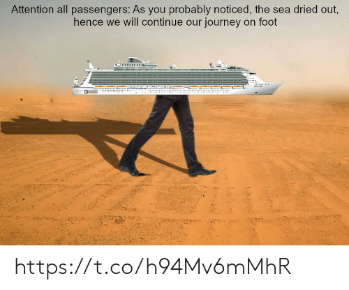 Journey, Foot, and Will: Attention all passengers: As you probably noticed, the sea dried out  hence we will continue our journey on foot https://t.co/h94Mv6mMhR
