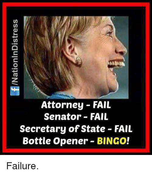Memes, Failure, and 🤖: Attorney FAIL  Senator FAIL  Secretary of State FAIL  Bottle opener BINGO! Failure.