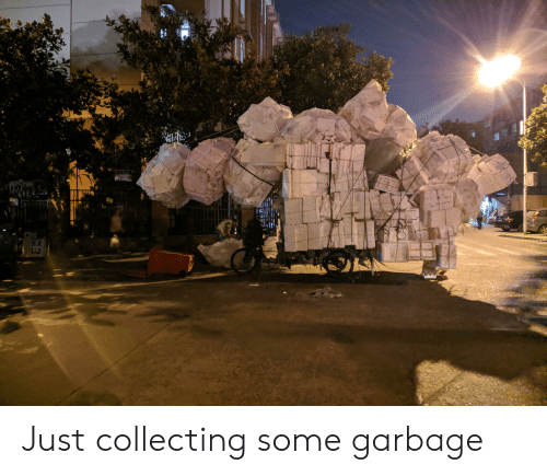 Garbage, Just, and Some: AU Just collecting some garbage