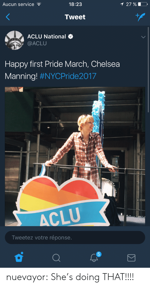 Chelsea, Tumblr, and Blog: Aucun service  18:23  27 %  Tweet  ACLU National  @ACLU  Happy first Pride March, Chelsea  Manning! #NYCPride2017  CLU  Tweetez votre réponse. nuevayor: She's doing THAT!!!!