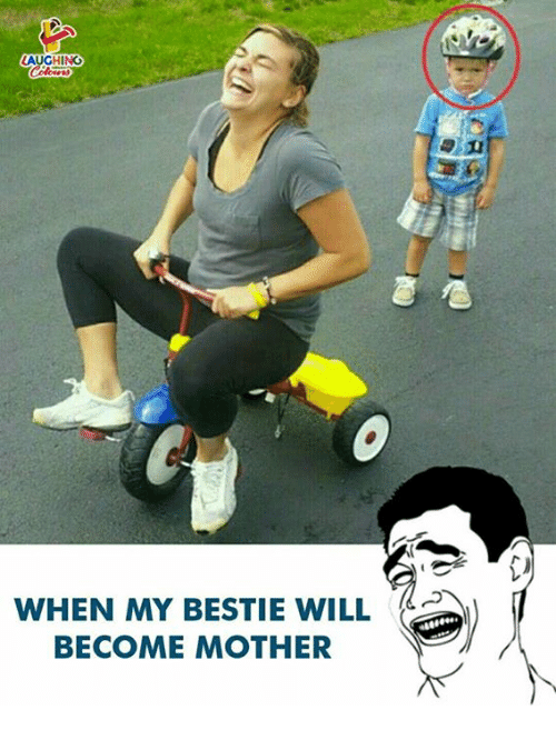 Indianpeoplefacebook, Mother, and Will: AUGHING  0  WHEN MY BESTIE WILL  BECOME MOTHER
