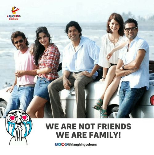 Family, Friends, and Indianpeoplefacebook: AUGHING  WE ARE NOT FRIENDS  WE ARE FAMILY!  0OOO/laughingcolours