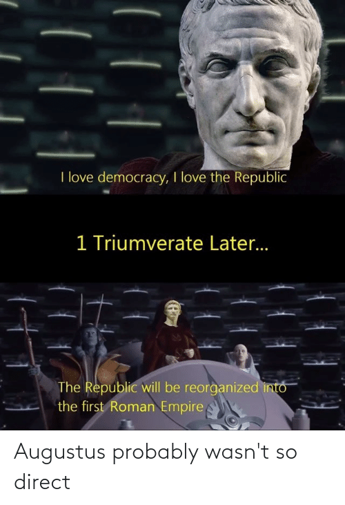 Direct: Augustus probably wasn't so direct