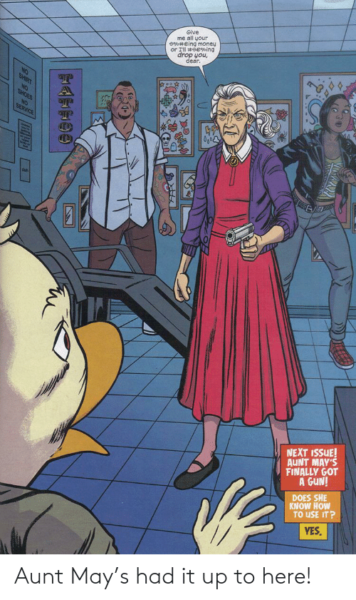 Here: Aunt May's had it up to here!