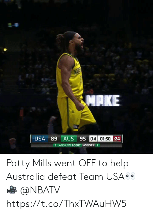 Andrew Bogut, Memes, and Australia: AUS  ΜΑΚΕ  ENET  USA 89 AUS 95 04 01:5024  6 ANDREW BOGUT ASSISTS 5 Patty Mills went OFF to help Australia defeat Team USA👀  🎥 @NBATV  https://t.co/ThxTWAuHW5