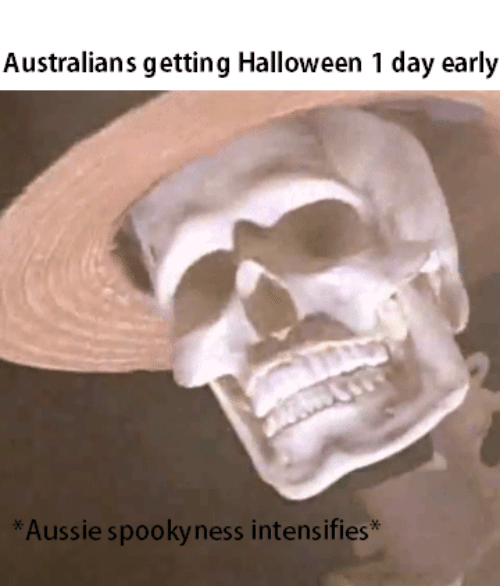 1 Day: Australians getting Halloween 1 day early  Aussie spookyness intensifies*