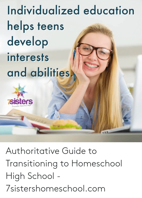 high school: Authoritative Guide to Transitioning to Homeschool High School - 7sistershomeschool.com