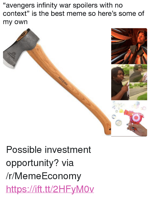 """Meme, Avengers, and Best: """"avengers infinity war spoilers with no  context"""" is the best meme so here's some of  my own  35 <p>Possible investment opportunity? via /r/MemeEconomy <a href=""""https://ift.tt/2HFyM0v"""">https://ift.tt/2HFyM0v</a></p>"""