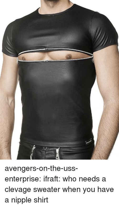 uss: avengers-on-the-uss-enterprise: ifraft:  who needs a clevage sweater when you have a nipple shirt
