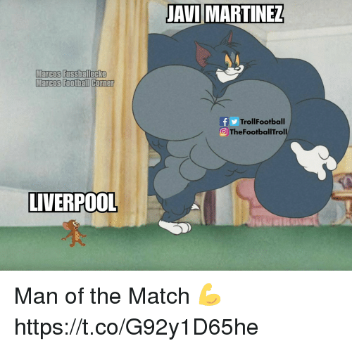 Memes, Liverpool F.C., and Match: AVI MARTINEZ  Marcos Fussballecke  Marcos Foothall Corner  TrollFootball  TheFootballTroll  LIVERPOOL Man of the Match 💪 https://t.co/G92y1D65he