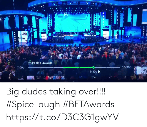 Memes, 🤖, and Bet: AWADS  AWAR  AWARDS  BET  AWARDS  2019 BET Awards  10:30p  7:00p  9:30p Big dudes taking over!!!! #SpiceLaugh  #BETAwards https://t.co/D3C3G1gwYV
