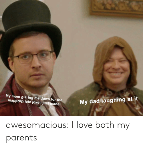 My Parents: awesomacious:  I love both my parents