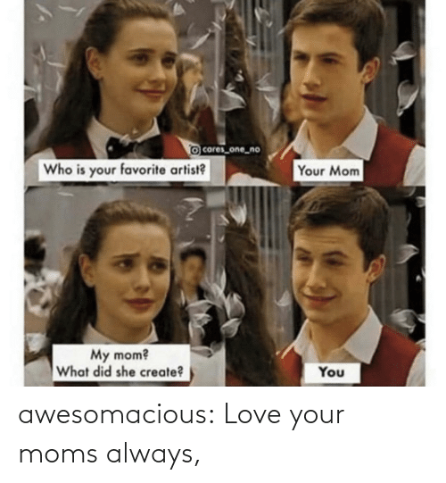 Love, Moms, and Tumblr: awesomacious:  Love your moms always,