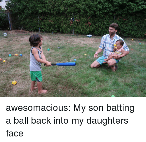 batting: awesomacious:  My son batting a ball back into my daughters face