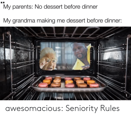 Rules: awesomacious:  Seniority Rules