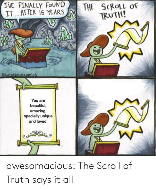 It All: awesomacious:  The Scroll of Truth says it all