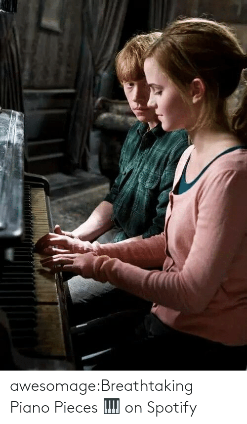 Breathtaking: awesomage:Breathtaking Piano Pieces 🎹 on Spotify
